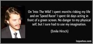 quote on green screen by Emile Hirsch